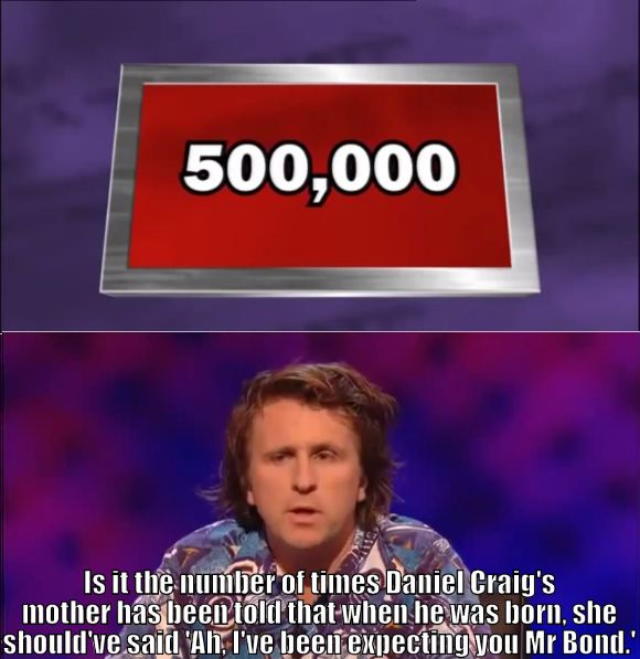 Mock the Week on James Bond -- Milton Jones - qm stories & news.
