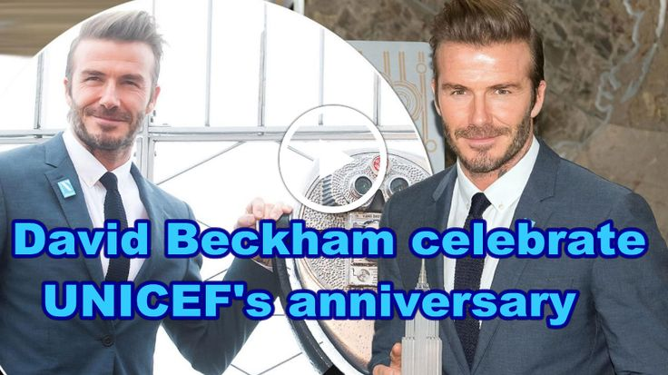 David Beckham celebrate UNICEF's anniversary on Empire State Building's tower