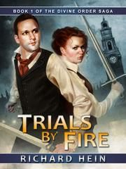 Trials By Fire - Book 1 of the Divine Order Saga
