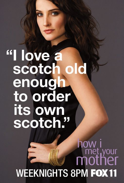 """""""I love a scotch old enough to order its own scotch"""" - How I Met Your Mother Advertisement. Repinned by www.SiaScotch.com"""