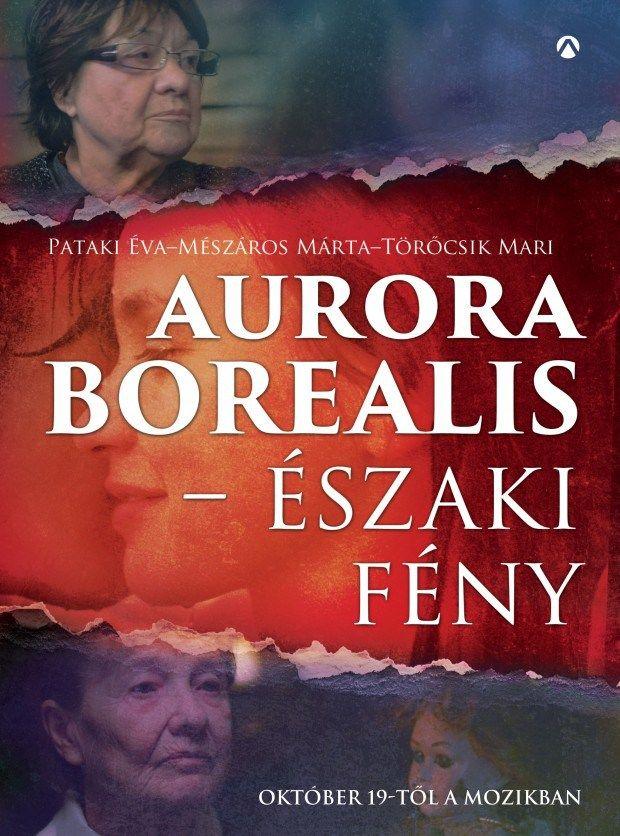 Pataki Éva – Mészáros Márta – Törőcsik Mari: Aurora Borealis – Északi fény c. BESZÉLGETŐ-könyve MEGJELENT! 2017/09