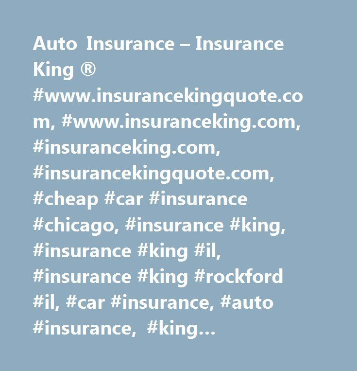 Auto Insurance Insurance King Www Insurancekingquote Com Www Insurance Automobile Insurance Quotes Au Car Insurance Insurance Insurance Quotes