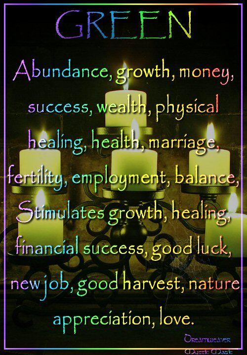 Candles:  Green #Candle ~ Abundance, growth, money, success, wealth, physical healing, health, marriage, fertility, employment, balance, Stimulates growth, healing, financial success, good luck,  new job, good harvest, nature appreciation, love.