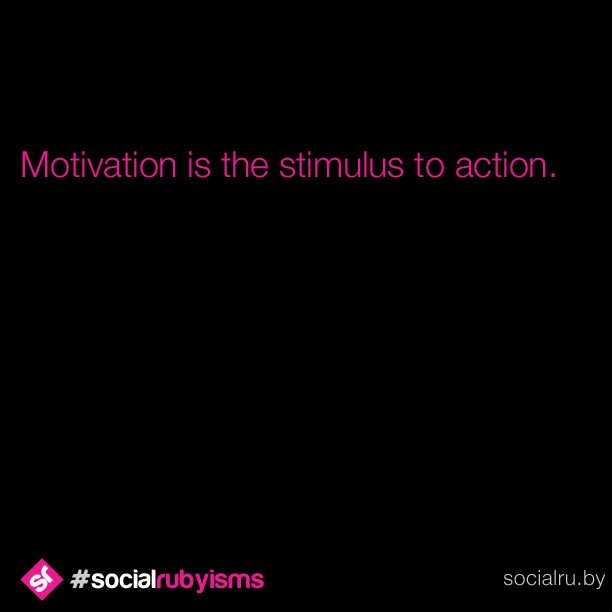 Stay motivated and you'll find yourself continually moving forwards towards your goals. #SocialRubyisms Need some help staying motivated? Click on the image to read my blog post: 7 Tips On Keeping Yourself Motivated
