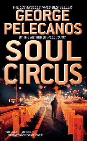 Soul Circus by George Pelecanos