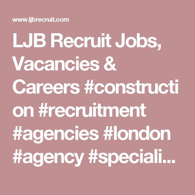 LJB Recruit Jobs, Vacancies & Careers#construction #recruitment #agencies #london #agency #specialists #property #services #building #vacancy #residential #development #employment #company #uk #industry #civil #mechanical #electrical #engineering #jobs