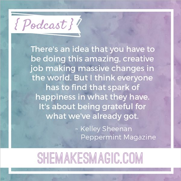 Peppermint editor Kelley Sheenan's quote on gratitude for She Makes Magic: The Podcast Series.