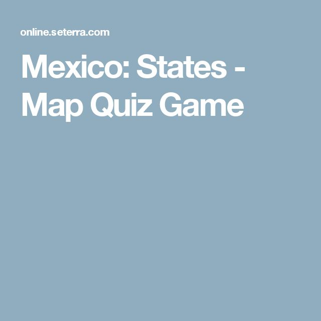 Mexico States Map Quiz Game