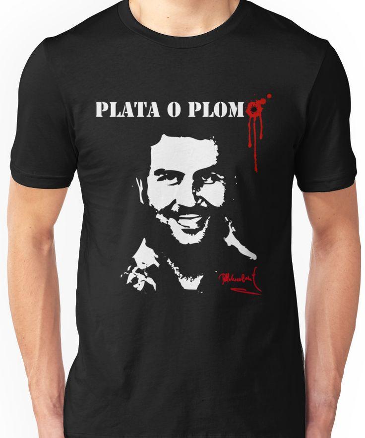 "Pablo Escobar ""Plata o Plomo"" Unisex T-Shirt"