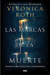 LAS MARCAS DE LA MUERTE - SAGA LAS MARCAS DE LA MUERTE #01 - Verónica Roth  #saga #lasmarcasdelamuerte #divergente #novela #juvenil #literatura #español #blog #libros #reseñas #pdf #online #google #pinterest