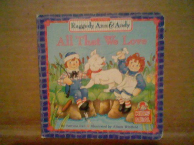 ALL THAT WE LOVE RAGGEDY ANN & ANDY BOOK WENDY'S KIDS MEAL, BOARD BOOK 2001 :)