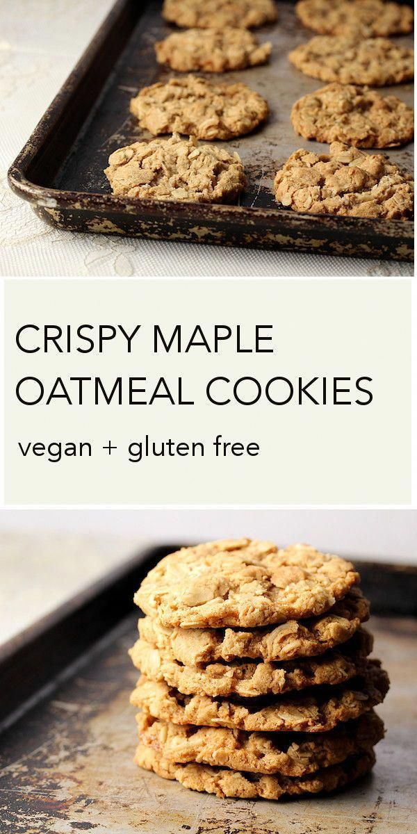 These Vegan And Gluten Free Crispy Maple Oatmeal Cookies Are Delicious They Are Perfect For An After Vegan Cookies Recipes Vegan Cookies Vegan Oatmeal Cookies