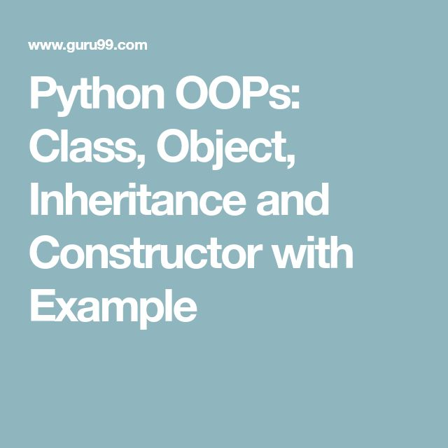 Python OOPs: Class, Object, Inheritance and Constructor with Example