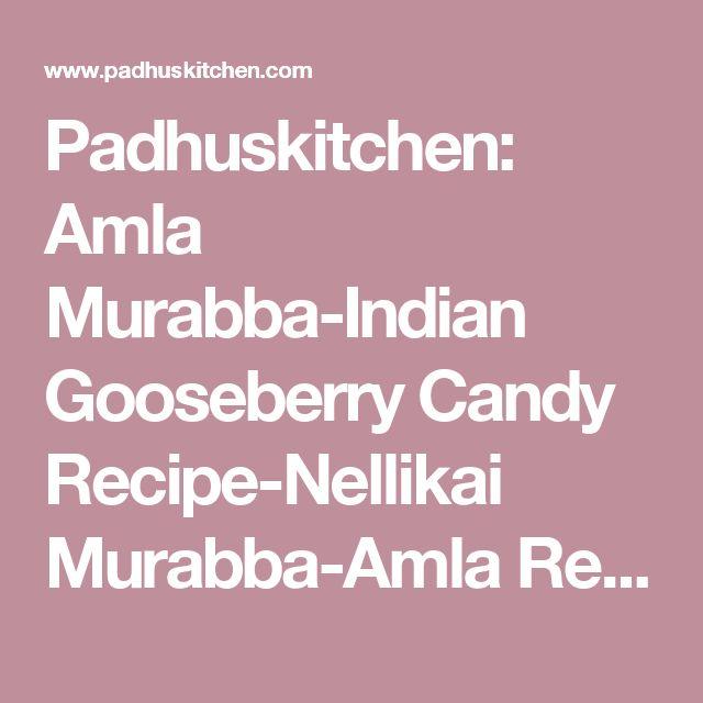 Padhuskitchen: Amla Murabba-Indian Gooseberry Candy Recipe-Nellikai Murabba-Amla Recipe For Kids