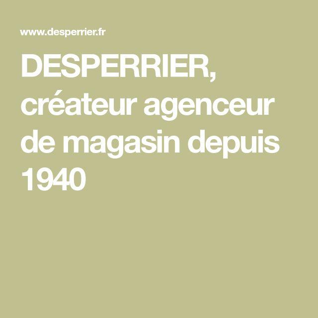 DESPERRIER, créateur agenceur de magasin depuis 1940