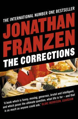 The Corrections by Jonathan Franzen PS3556.R334 C67 2001  After almost fifty years as a wife and mother, Enid Lambert is ready to have some fun. Unfortunately, her husband, Alfred, is losing his sanity to Parkinson's disease, and their children have long since flown the family nest to the catastrophes of their own lives. Desperate for some pleasure to look forward to, Enid has set her heart on an elusive goal: bringing her family together for one last Christmas at home.