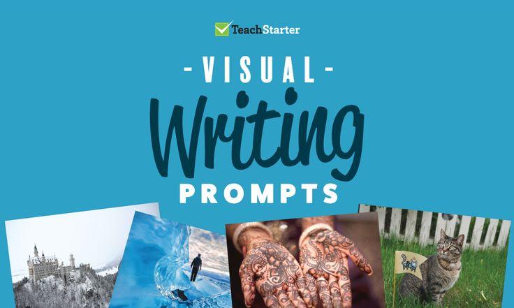 Visual Writing Prompts – Teach Starter