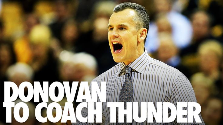 Billy Donovan to Thunder: Latest Contract Details, Analysis and Reaction | Bleacher Report