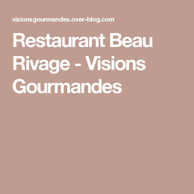 Restaurant Beau Rivage - Visions Gourmandes