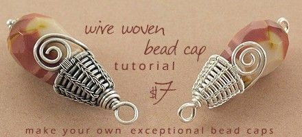 Wire Woven Bead Cap Tutorial by Iza Malczyk - on Etsy $7.00