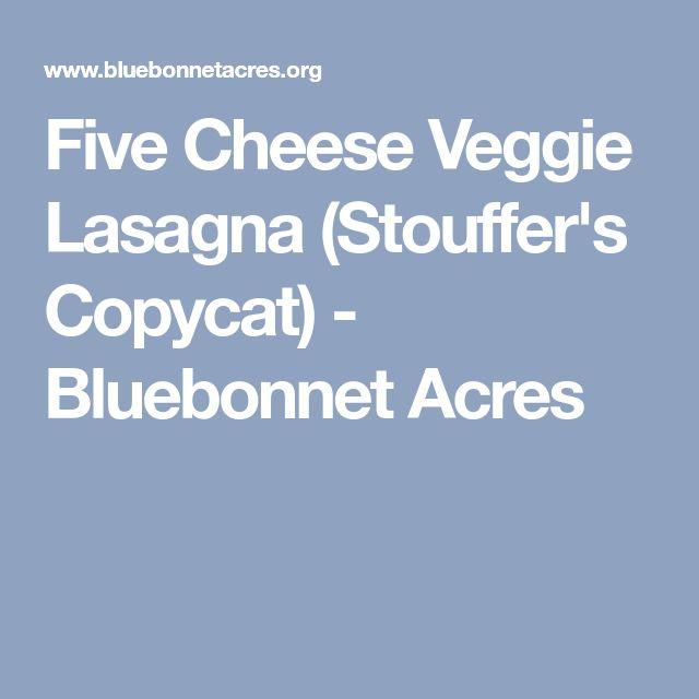 Five Cheese Veggie Lasagna (Stouffer's Copycat) - Bluebonnet Acres