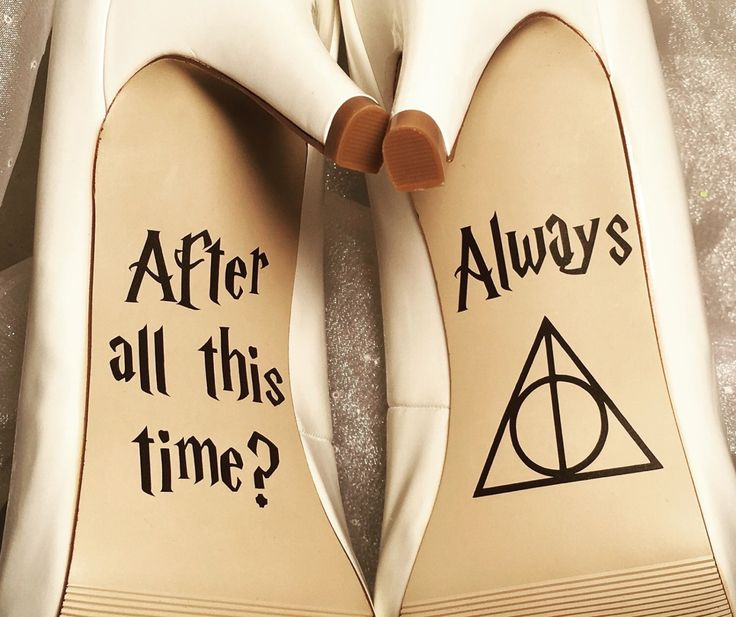 After All This Time / Always Wedding Shoe Decals, High Heel Decals, Shoe Decals for Wedding, Wedding Shoe Decals, Harry Potter Shoe Decals by CraftyWitchesDecor on Etsy https://www.etsy.com/listing/474826408/after-all-this-time-always-wedding-shoe