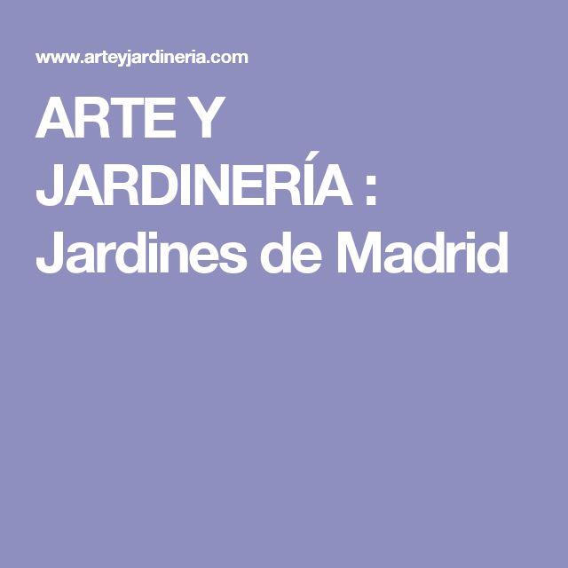 ARTE Y JARDINERÍA : Jardines de Madrid