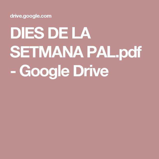 DIES DE LA SETMANA PAL.pdf - Google Drive