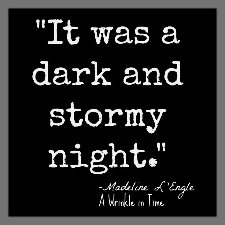 """it was a dark and stormy night"" - Madeline L'engle, A Wrinkle in Time - Book quotes - fizz boom read!"