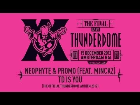 Neophyte & Promo ft Minckz - TD is YOU (The Official Thunderdome Anthem 2012)