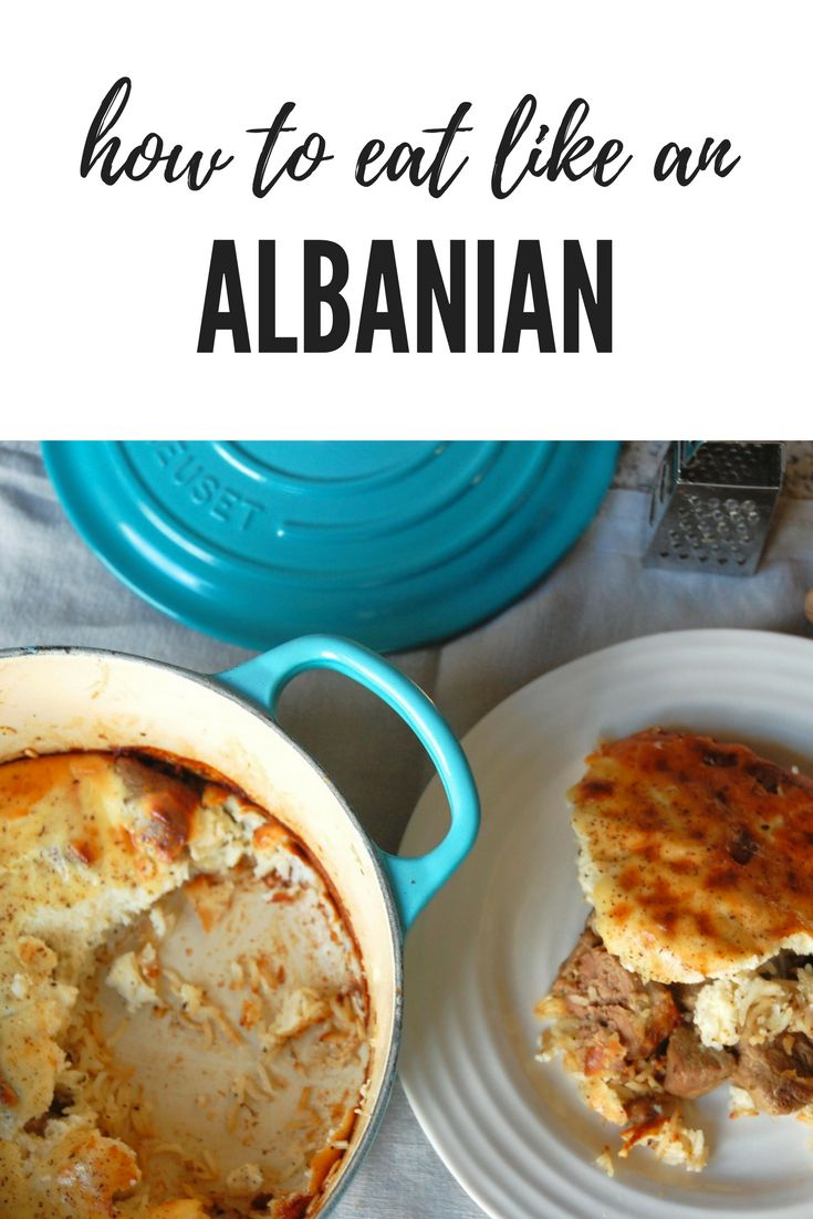 Learn how to eat like an Albanian: breakfast, lunch and dinner!