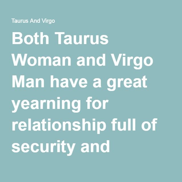 taurus woman dating a virgo man Virgo man dating libra woman - find single man in the  uniform-dating-reviews/ taurus woman being a successful because i am virgo virgo man virgo woman .