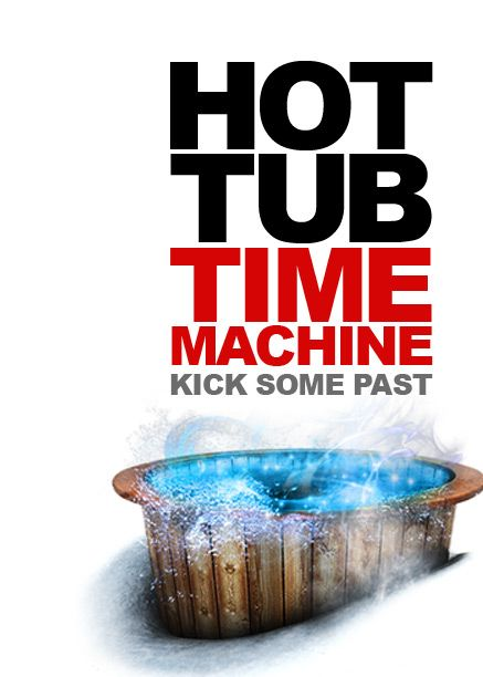 : Movies: Hot Tub Time Machine