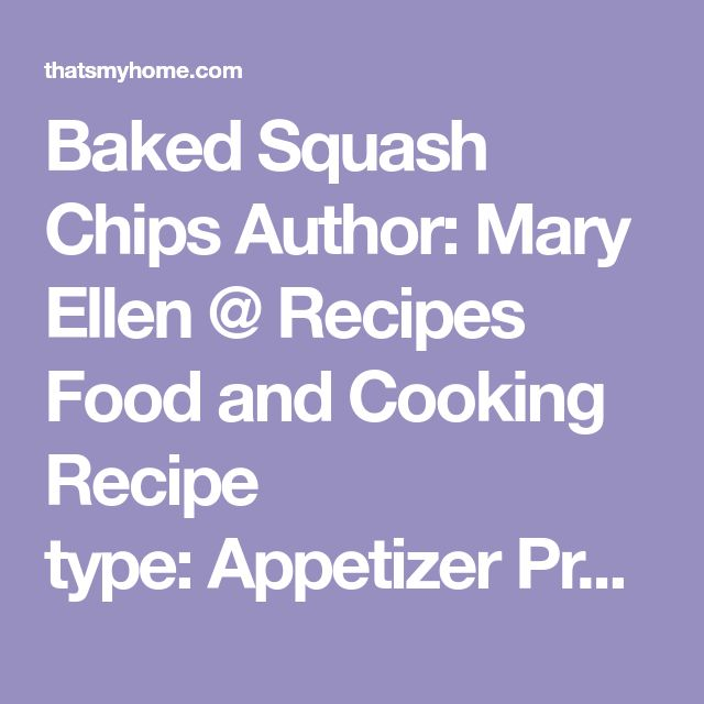 Baked Squash Chips Author:Mary Ellen @ Recipes Food and Cooking Recipe type:Appetizer Prep time: 15 mins Cook time: 15 mins Total time: 30 mins Serves:40 chips  Lightly breaded summer squash flavored with parmesan cheese and herbs. Ingredients 2 - 3 yellow squash 1½ cups panko ½ cup parmesan cheese 1 egg 2 tablespoons water salt and pepper 1 tablespoon Trader Joe's Everyday Seasoning (or your favorite all purpose seasoning) Instructions Preheat oven to 425. Line a cookie sheet with…