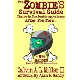 The Zombie's Survival Guide: Thrive In The Zombie Apocalypse After You Turn... (Paperback)By Calvin A. L. Miller II