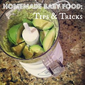 Baby Food Tips & Tricks. Some awesome combinations for home-made babyfood!