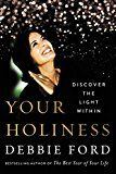 Your Holiness: Discover the Light Within by Debbie Ford (Author) #Kindle US #NewRelease #SelfHelp #eBook #ad