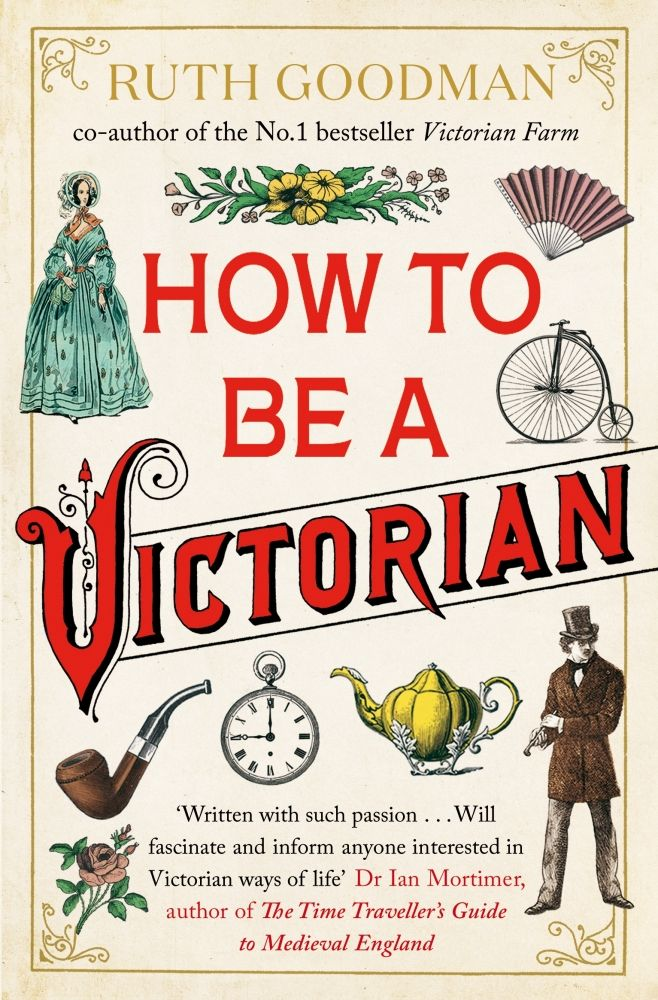 How to be a Victorian - a time traveller's guide to Victorian Britain by the BBC's Ruth Goodman We know what life was like for Victoria and Albert. But what was it like for a commoner like you or me? How did it feel to cook w...