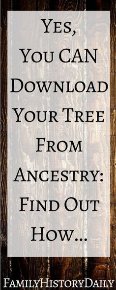 Genealogy Help: Learn how to easily download your family tree from Ancestry.com