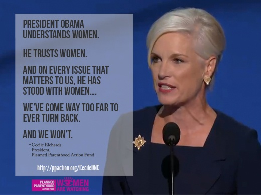 Cecile Richards, daughter of Ann Richards (R.I.P.), awesome former governor of Texas