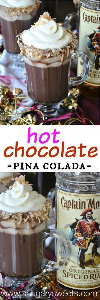 Hot Chocolada- homemade hot chocolate paired with pina colada #captainmorgan #spiceuptheholidays