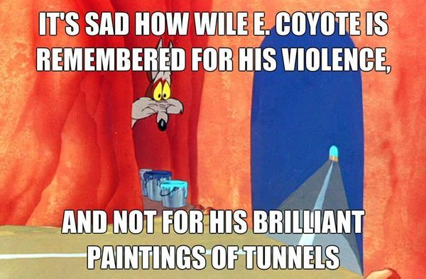 ITS SAD HOW WILE E. COYOTE IS REMEMBERED FOR HIS VIOLENCE, AND NOT FOR HIS BRILLIANT PAINTINGS OF TUNNELSWile, Bobs Ross, The Artists, Coyotes, Looney Tunes, Funny Pictures, Funnypictures, Painting Brushes, True Stories