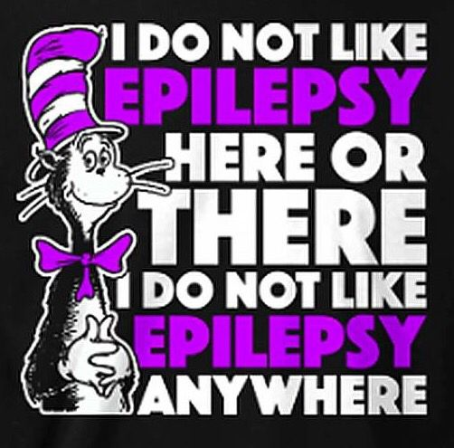 EPILEPSY EPILEPSY HERE OR THERE Awareness! CURE 4  EPILEPSY!
