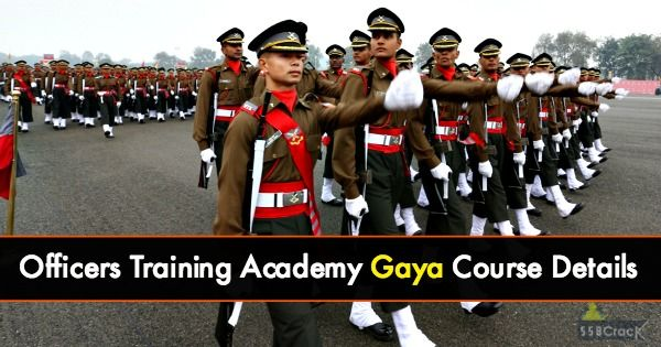 Aim and Scope of Course Officers Training Academy Gaya: To train and motivate Gentlemen Cadets to be professionally competent commissioned officers of the Indian Army and foster in them leadership, intellectual and character qualities committed to the values of duty, honour and selfless service to the Nation.