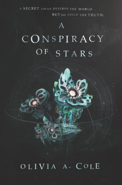 A Conspiracy Of Stars By Olivia A Cole Released January 01 2018
