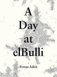 A Day at ElBulli (inbunden)