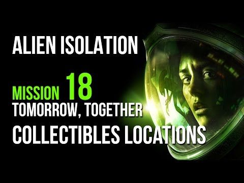 Alien Isolation Mission 18 Collectibles Locations Guide – VGFAQ