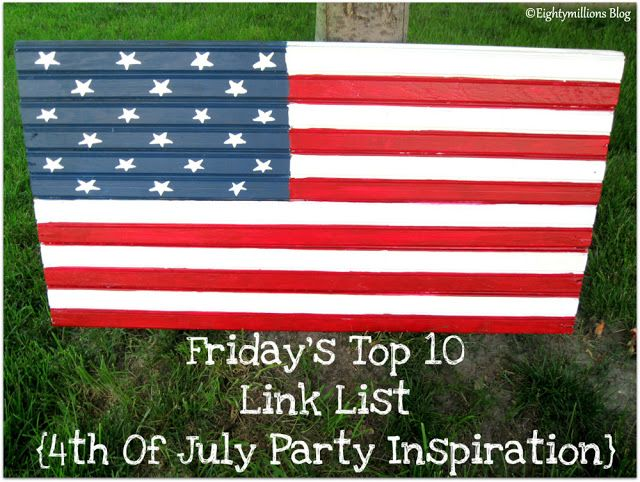 Eightymillion: Friday's Top 10 Link List: 6-20-13 {4th Of July Party Inspiration} #4thOfJulyParty #Inspiration #DIY #InexpensiveDecoratingIdeas