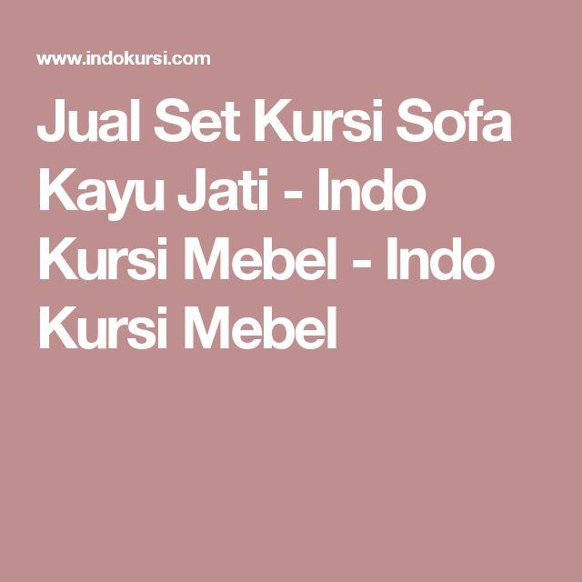 Jual Set Kursi Sofa Kayu Jati - Indo Kursi Mebel - Indo Kursi Mebel