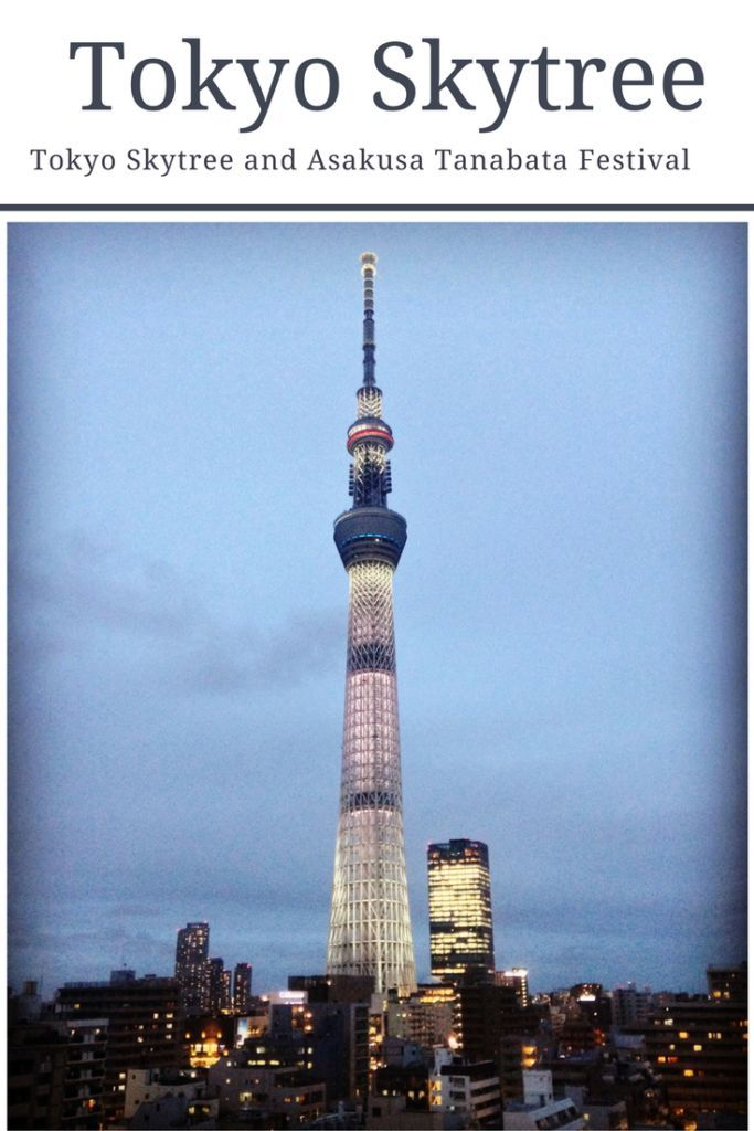 Read all about the Tokyo Skytree and Asakusa's Tanabata festival!